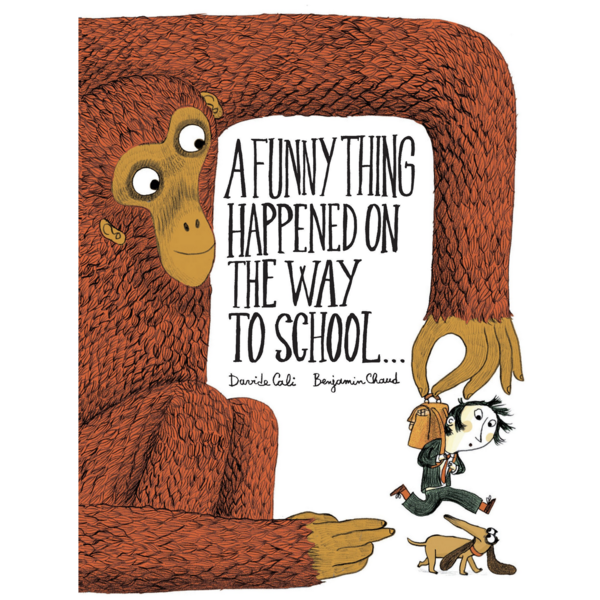 Chronicle Books Book | Funny Thing Happened on the Way to School