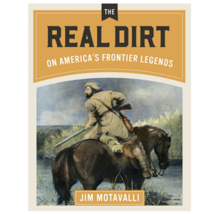 Gibbs Smith Book | Real Dirt on America's Frontier Legends