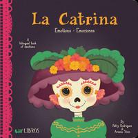 Gibbs Smith Board Book   Bilingual   La Catrina: Emotions-Emociones