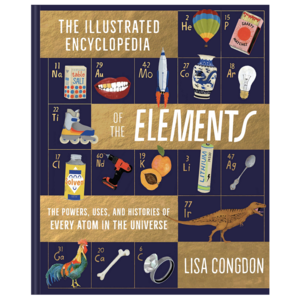 Chronicle Books Book | Illustrated Encyclopedia of the Elements