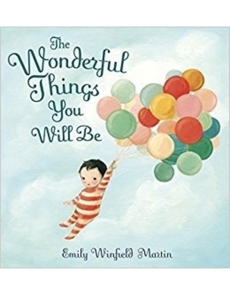 The Wonderful Things You Will Be by Emily Winfield Martin, Hardcover