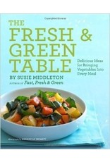 Chronicle Books The Fresh & Green Table by Susie Middleton
