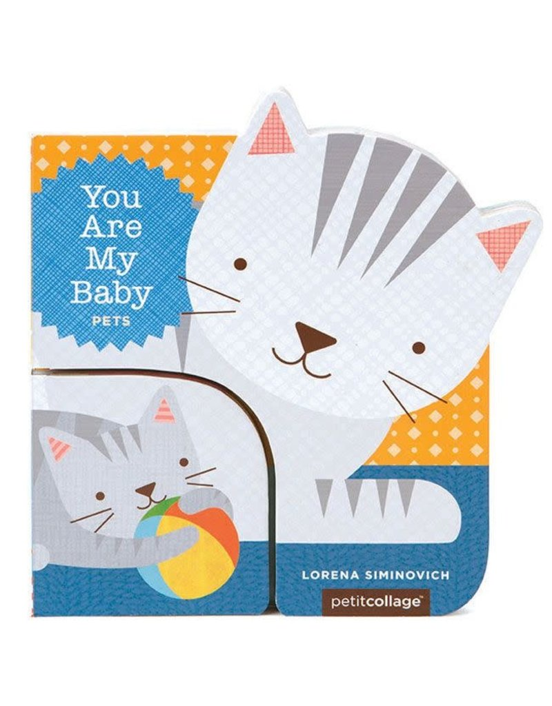 Chronicle Books You Are My Baby: Pets- Board Book by Lorena Siminovich