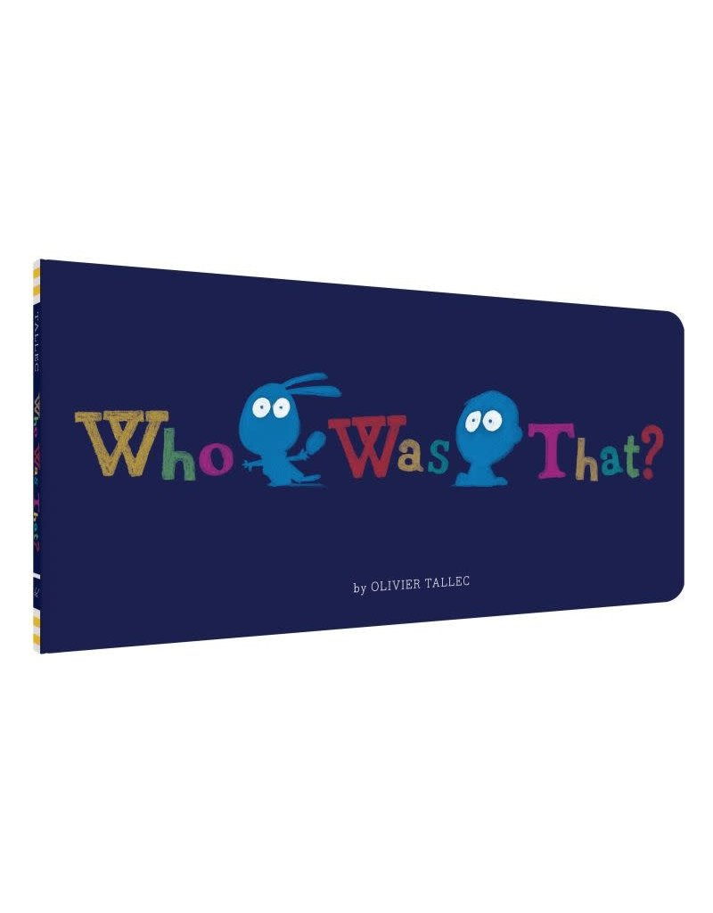 Chronicle Books Who Was That? by Olivier Tallec
