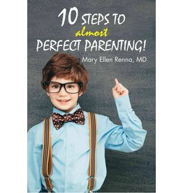 Ingram Ingram, 10 Steps to Almost Perfect Parenting by Mary Ellen Renna M.D.