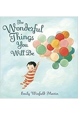 Ingram The Wonderful Things You Will Be by Emily Winfield Martin, Hardcover