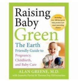 Ingram Raising Baby Green - The Earth Friendly Guide to Pregnancy - Alan Greene, MD