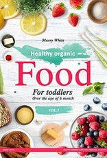 Ingram Healthy Organic Food for Toddlers by Marry White