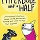 Hyperbole and a Half: Unfortunate Situations, Flawed Coping Mechanisms, Mayhem, and Other Things That Happened...