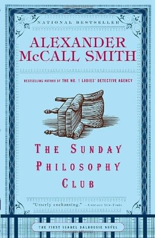 The Sunday Philosophy Club: the First Isabel Dalhousie Club