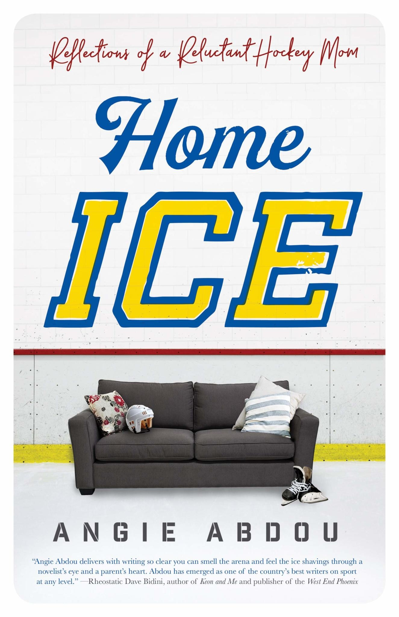 Home Ice: Reflections of a Reluctant Hockey Mom