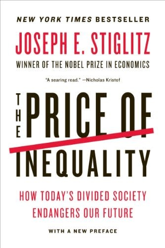The Price of Inequality, How Today's Divided Society Endangers Our Future