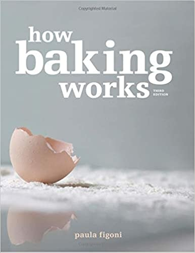 How Baking Works 3rd. ed.