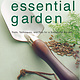 The Essential Garden