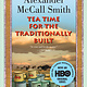 Tea Time for the Traditionallly Built (The No. 1 Ladies Detective Agency series)