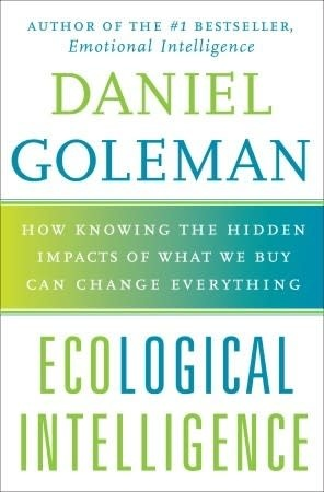 Ecological Intelligence Audio CD: How Knowing the Hidden Impacts of What We Buy Can Change Everything