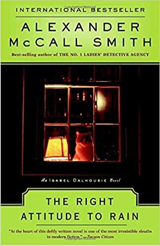 The Right Attitude to Rain: an Isabel Dalhousie Novel