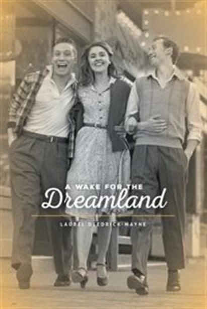 A Wake For The Dreamland- Laurel Deedrick-Mayne