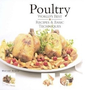 Poultry: World's Best Recipes and Basic Techniques