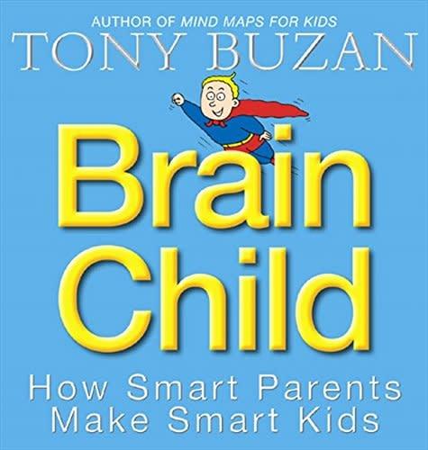 Brain Child, How smart parents make smart kids