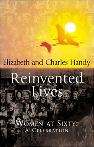 Reinvented Lives: Women at Sixty: a Celebration