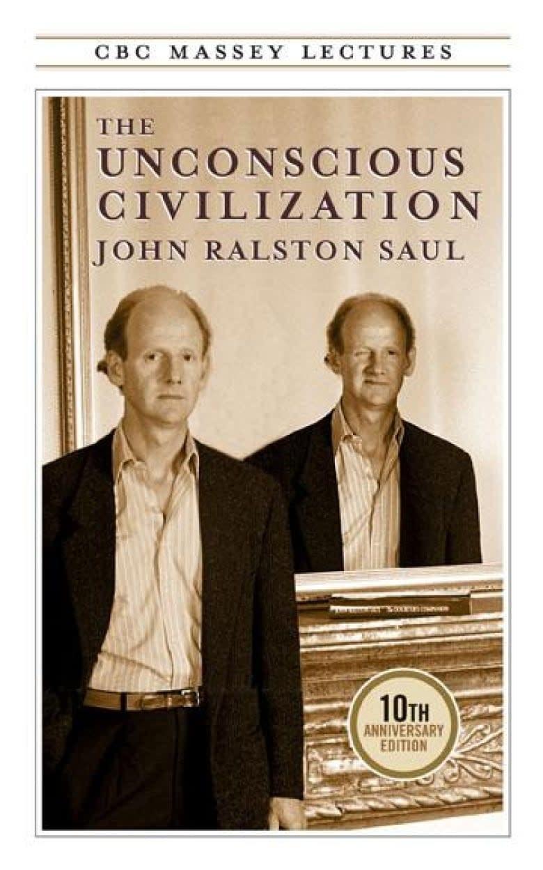 The Unconscious Civilization CBC Massey Lectures
