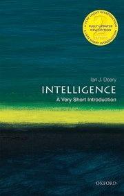 Oxford University Press Intelligence: a Very Short Introduction by: Ian J. Deary