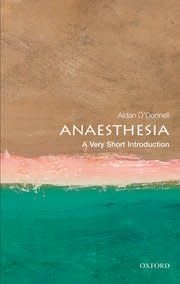 Oxford University Press Anaesthesia: a Very Short Introduction