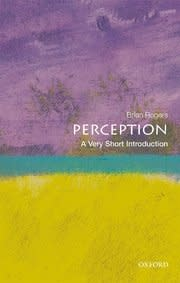 Oxford University Press Perception: A Very Short Introduction
