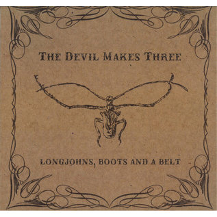 Devil Makes Three – Longjohns, Boots And A Belt LP