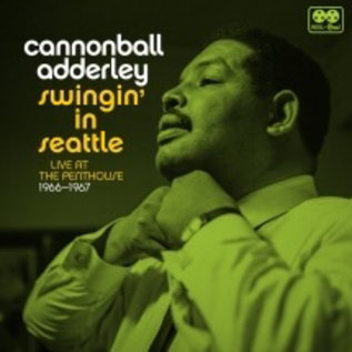 Cannonball Adderley - Swingin' In Seattle Live At The Penthouse 1966-1967 LP