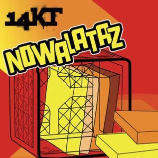 14KT -- Nowalataz LP