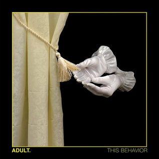 ADULT. -- This Behavior LP clear vinyl