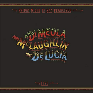 Al Di Meola / John McLaughlin / Paco De Lucia -- Friday Night In San Francisco LP