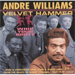 Andre Williams & Velvet Hammer -- Whip Your Booty LP