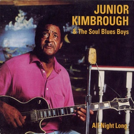 Junior Kimbrough & The Soul Blues Boys -- All Night Long LP with download