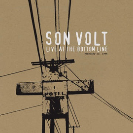 Son Volt -- Live At The Bottom Line (February 12 1996) LP