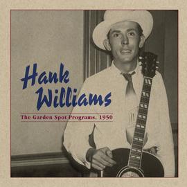 Hank Williams -- The Garden Spot Programs 1950 LP