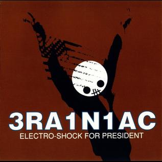 "3RA1N1AC (Brainiac) – Electro-Shock For President EP 12"""