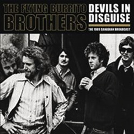 Flying Burrito Brothers -- Devils In Disguise (1971 Live Broadcast) LP