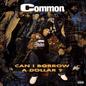 Common - Can I Borrow A Dollar LP + 7''