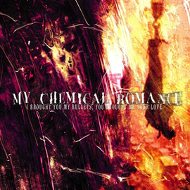My Chemical Romance -- I Brought You My Bullets You Brought Me Your Love LP