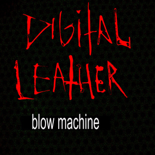 Digital Leather ‎– Blow Machine LP