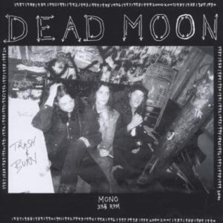 Dead Moon -- Trash & Burn LP
