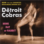 Detroit Cobras ‎– Mink Rat Or Rabbit LP