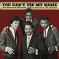 Curtis Knight & The Squires (featuring JImi Hendrix) – You Can't Use My Name: The RSVP / PPX Sessions LP