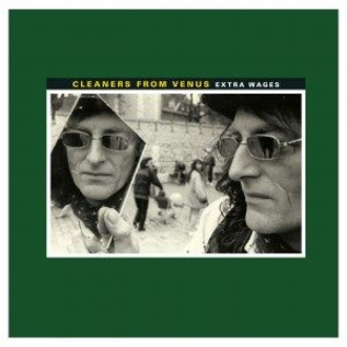 Cleaners From Venus – Extra Wages LP