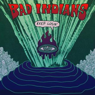 Bad Indians – Keep Losin' LP