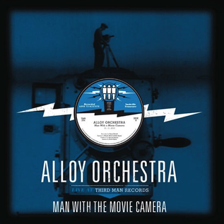 Alloy Orchestra ‎– Man With The Movie Camera 10-12-2013 10-12-2013 (Live At Third Man Records) LP
