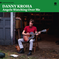 Danny Kroha -- Angels Watching Over Me LP